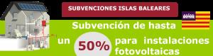 Subvenciones en Islas Baleares para autoconsumo fotovoltaico en viviendas y empresas