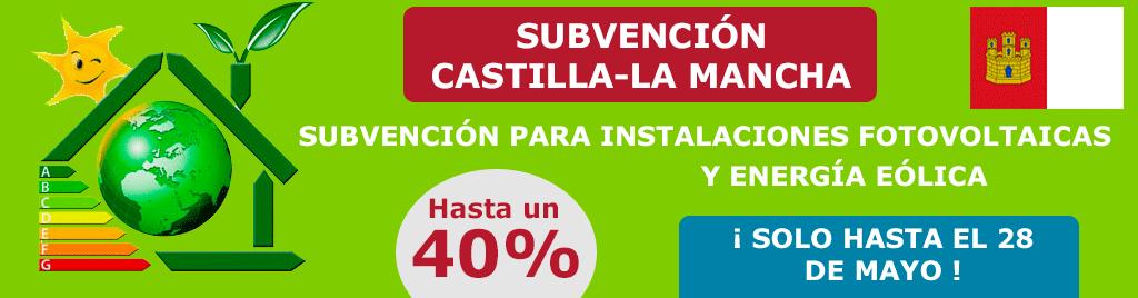 CASTILLA-LA MANCHA SUBVENCIONA HASTA UN 40% DE TU INSTALACIÓN SOLAR Y EÓLICA