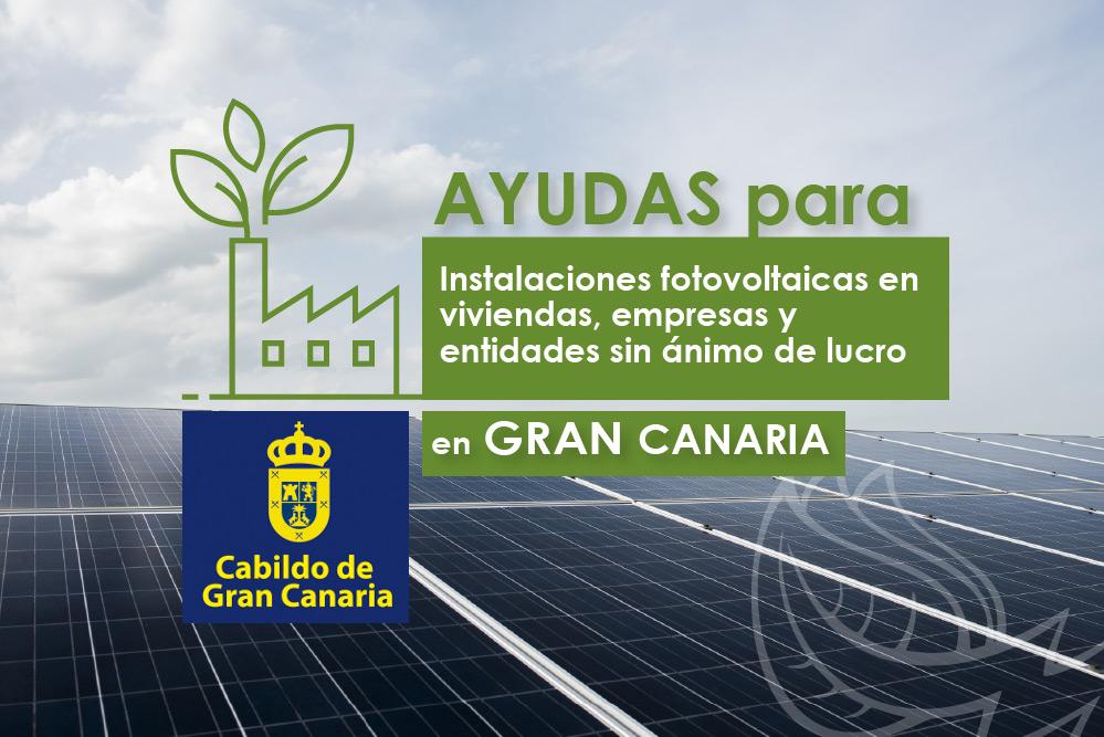 Ayudas para instalaciones fotovoltaicas en viviendas, empresas y entidades sin ánimo de lucro en Gran Canaria