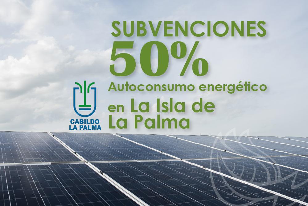 LA ISLA DE LA PALMA CONVOCA AYUDAS DE HASTA EL 50% PARA POTENCIAR EL AUTOCONSUMO ENERGÉTICO EN PARTICULARES