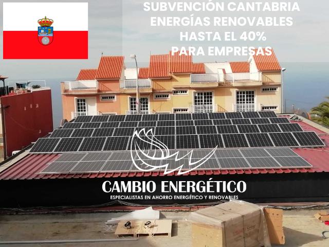 SUBVENCIONES A LAS ENERGIAS RENOVABLES DEL 40 % EN CANTABRIA