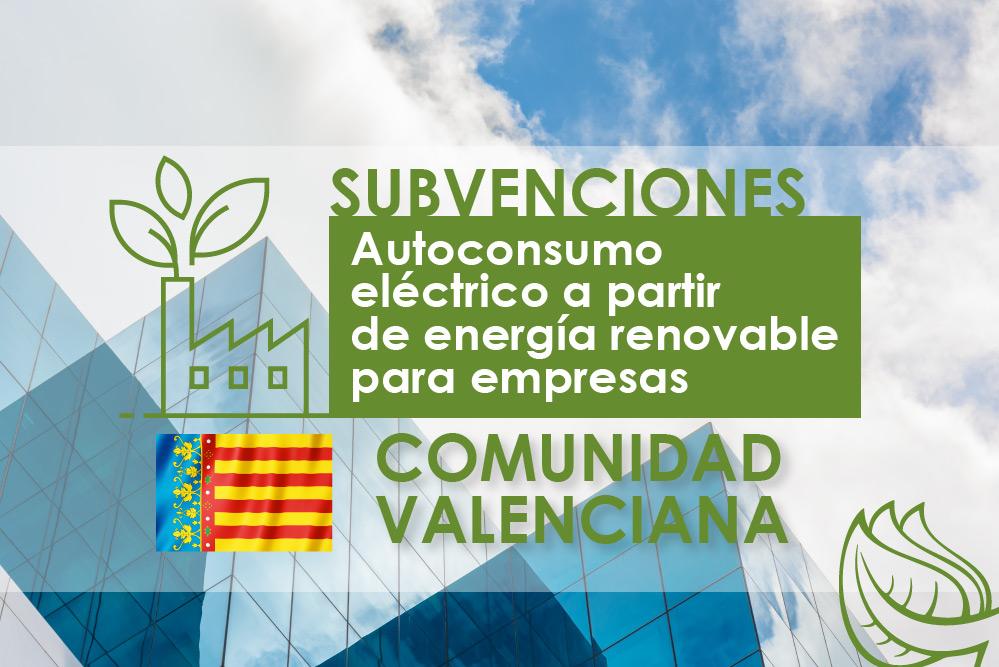 Subvenciones al autoconsumo eléctrico a partir de energía renovable para empresas en la Comunidad Valenciana
